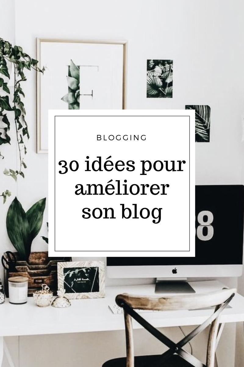 30 idées pour améliorer son blog